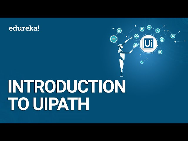 Introduction To UiPath | RPA Tutorial For Beginners | RPA Training using Uipath | Edureka