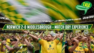 Norwich City 2-0 Middlesbrough - Play-Off Final - Match Day Experience