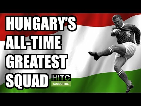Hungary's All-Time Greatest Squad