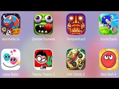 Red Ball 4,Sonic Dash,Temple Run 2,Hill Climb 2,Teeny Titans 2,Zombie Tsunami,Love Balls,Wormate io
