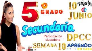 APRENDO EN CASA SECUNDARIA 5 HOY MIERCOLES 10 DE JUNIO DPCC DESARROLLO PERSONAL SEMANA 10QUINTOGRAdo
