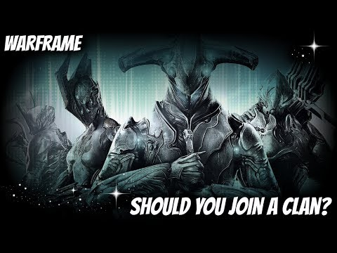 Warframe - The Benefits of Joining a Clan(Or Starting Your Own!)