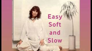 MERRILEE RUSH - Easy, Soft and Slow (1977)
