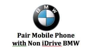 BMW Pair Mobile Phone with Non iDrive