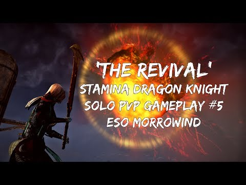 The DK Revival | Solo Stamina Dragon Knight PVP Gameplay #5 | ESO Morrowind