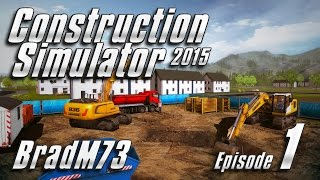 Construction Simulator 2015 - Episode 1 - Hey!!  This game is actually great!!
