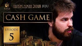 Triton Poker Super High Roller Jeju 2018 Cash Game - Episode 5