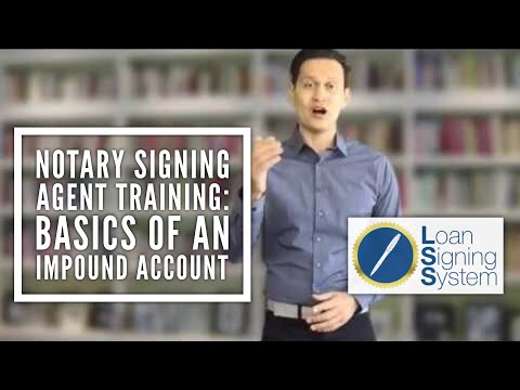 Notary Loan Signing Agent Training: Basics of an Impound or Escrow Account