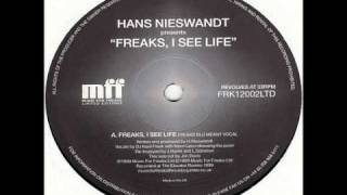 Hans Neiswandt - Freaks, I See Life (Freaks Blu Meany Vocal)