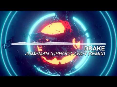Drake ft. Future - Jumpman (Uproot Andy Remix)