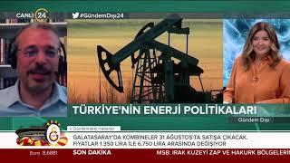 Billur Aktürk ile Gündem Dışı | Türkiye'nin Enerji Politikaları - 27 08 2020
