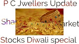 P C jwellers update with Diwali gift stock,#sharemarket, Market subject to risk.