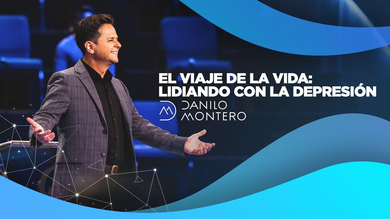 El viaje de la vida: Lidiando con la depresión - Danilo Montero   Prédicas Cortas