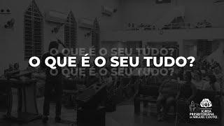 O que é o seu tudo? | Pr. Jediel Filho |  72ºAniversário 15/03/2020