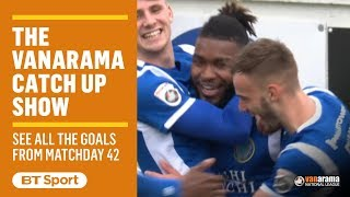 Vanarama National League Highlights: Matchday 42