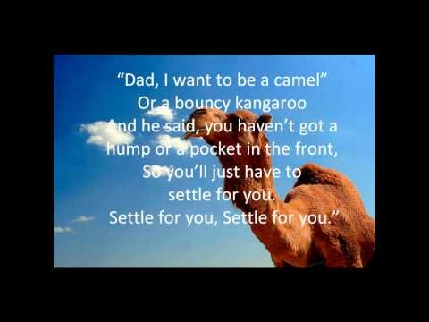 Dad I want to be a camel