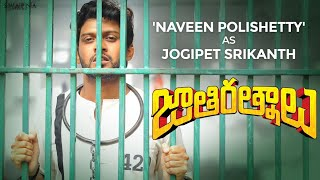 Introducing Our First Jathi Ratnam 'Naveen Polishetty' as Jogipet Srikanth | Jathi Ratnalu