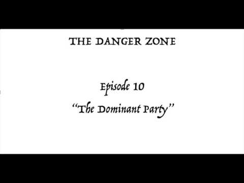"""Episode 10: """"The Dominant Party"""""""