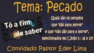 Ep. 9 - Tema Pecado - Convidado pastor Éder Lima