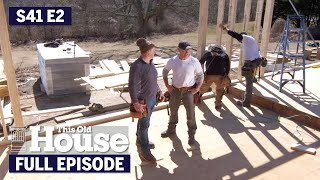This Old House | Chimney Down and Walls Up (S41 E2) | FULL EPISODE