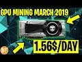 GPU Mining Worth It March 2019? -💸Profitable OR Not Profitable