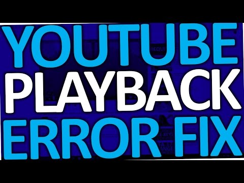 YouTube How To Fix Playback Error 2017 (in Android & PC