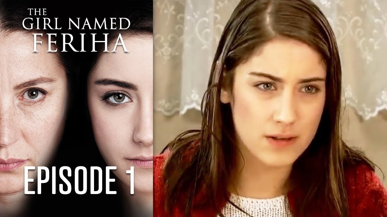 The Girl Named Feriha - Episode 1 - YouTube