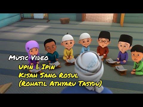 Lagu Kisah Sang (Rosul Rohatil Athyaru Tasydu) - Upin & Ipin