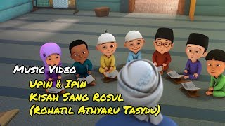 Gambar cover Lagu Kisah Sang Rosul (Rohatil Athyaru Tasydu) - Upin & Ipin