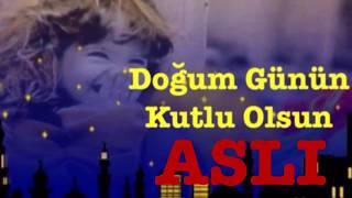 ASLI İyi ki Doğdun ) 3.VERSİYON Komik Doğum günü Mesajı ,DOĞUMGÜNÜ VİDEOSU Made in Turkey ) 🎂