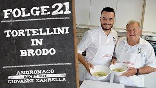 Andronaco kocht mit Giovanni Zarrella - Tortellini in Brodo   Tortellini selber machen - Folge 21