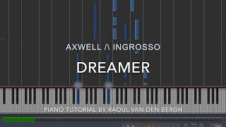 Axwell /\ Ingrosso - Dreamer (Piano Tutorial + Sheets)