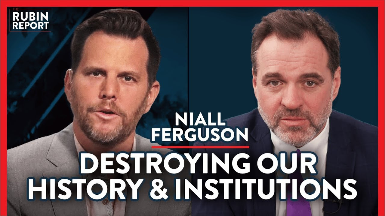 Historian: Woke Politics Destroying US History & Academia Niall FergusonACADEMIA Rubin Report