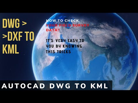 AUTOCAD DWG TO KML GOOGLE EARTH