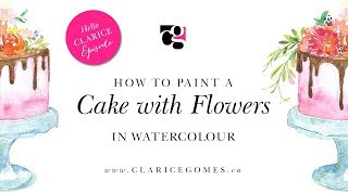 How to paint a cake and flowers in watercolour - Hello Clarice Tutorials