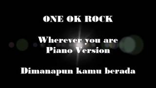 ONE OK ROCK Wherever You Are Piano Version Ambitions Japan Tour 2017 with Indonesia Lyric