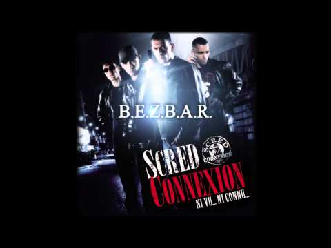 Scred Connexion  - B.E.Z.B.A.R. (Son Officiel)