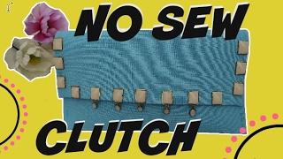 DIY NO SEW CLUTCH