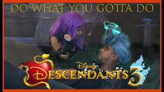 Descendants 3 ||Do What You Gotta Do REMAKE (Dove Cameron, Cheyenne Jackson)