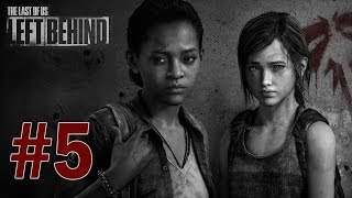 Last of Us: Left Behind DLC - Gameplay Walkthrough Part 5 - To the Helicopter