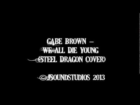 Gabe Brown - We All Die Young (Steel Dragon Cover)