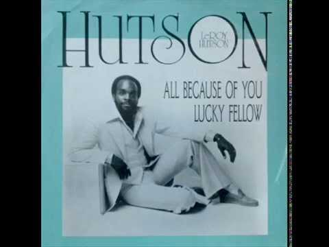 Leroy Hutson ‎- All Because Of You