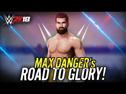 WWE 2K18 - ROAD TO GLORY w/ MAX DANGER!! | LIVE (Ep 2)