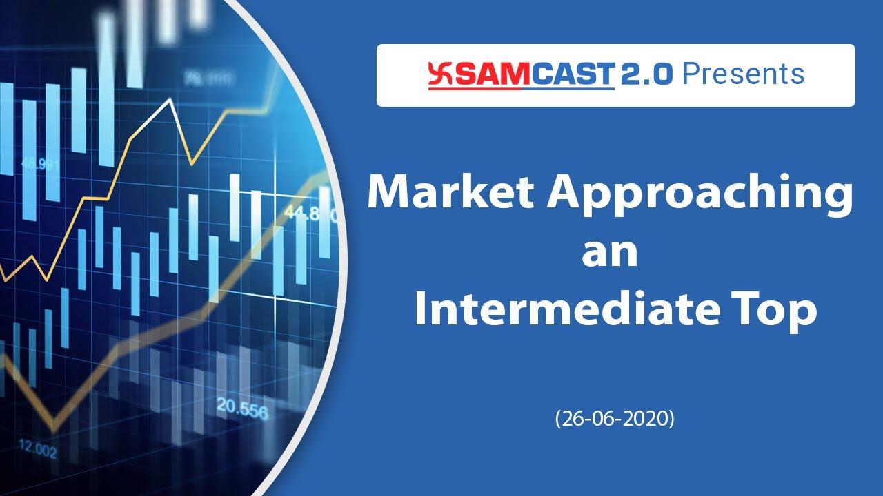 Market Approaching an Intermediate Top   मार्केट में जारी है उतार चढ़ाव   Nifty   Market Outlook
