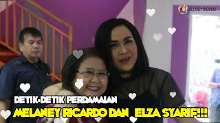 Detik-detik Perdamaian Melaney Ricardo Dan  Elza Syarif!!!