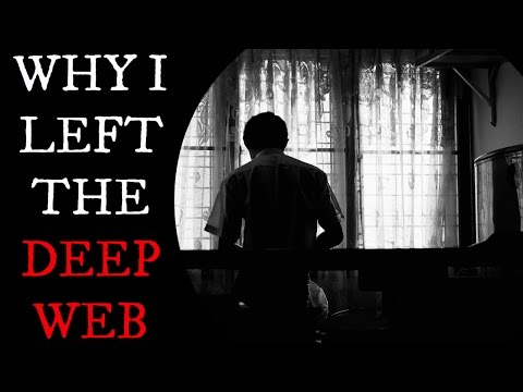 Deep Web Horror Story - Why I Left The Deep Web