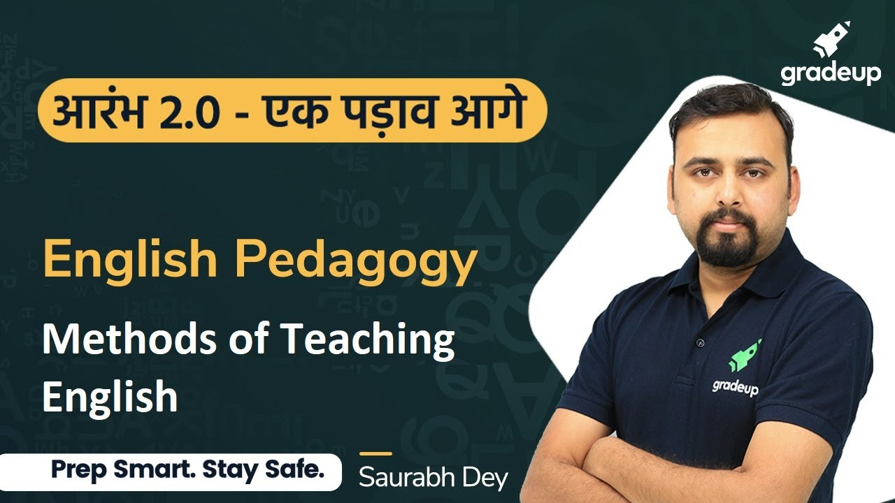 Methods of Teaching English | English Pedagogy | All Teaching Exams | Saurabh Dey | Gradeup
