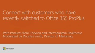 Connect with customers who have recently switched to Office 365 ProPlus - BRK2008