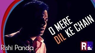 O Mere Dil Ke Chain | Rishi Panda