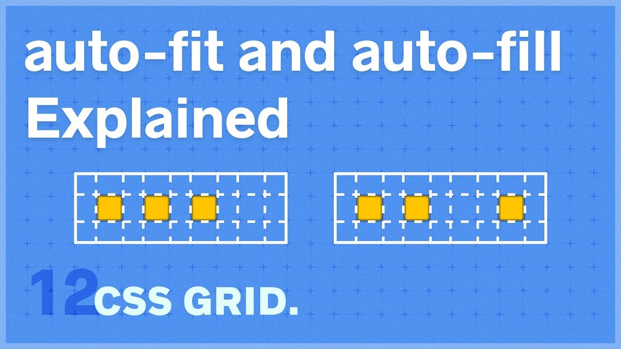CSS GRID: auto-fit and auto-fill — 12 of 25